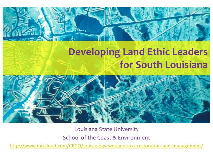 Developing Land Ethic Leaders                                  for South Louisiana                          Louisiana Stat...