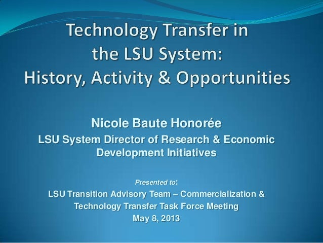 Nicole Baute HonoréeLSU System Director of Research & EconomicDevelopment InitiativesPresented to:LSU Transition Advisory ...