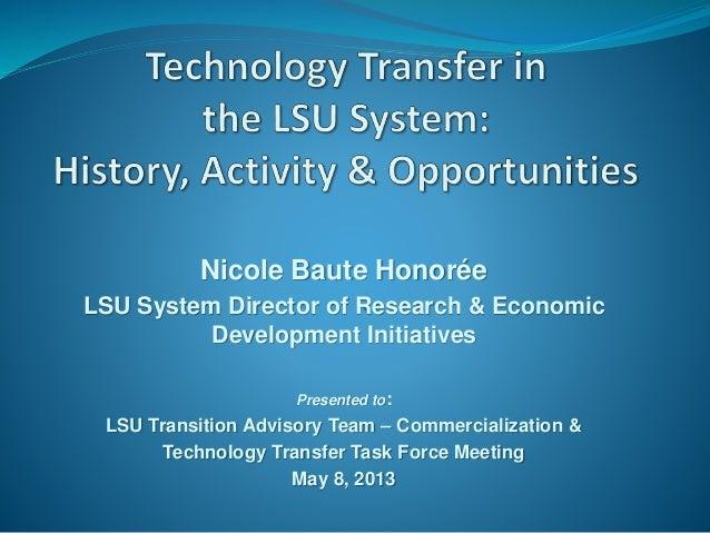 Nicole Baute Honorée LSU System Director of Research & Economic Development Initiatives Presented to: LSU Transition Advis...