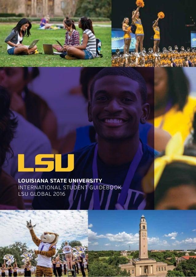 LOUISIANA STATE UNIVERSITY INTERNATIONAL STUDENT GUIDEBOOK LSU GLOBAL 2016