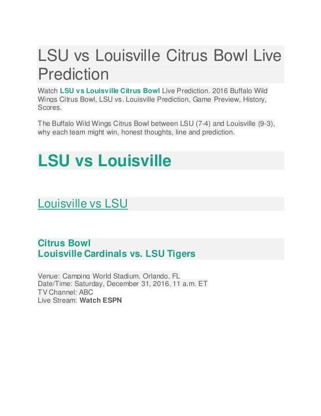LSU vs Louisville Citrus Bowl Live Prediction Watch LSU vs Louisville Citrus Bowl Live Prediction. 2016 Buffalo Wild Wings...
