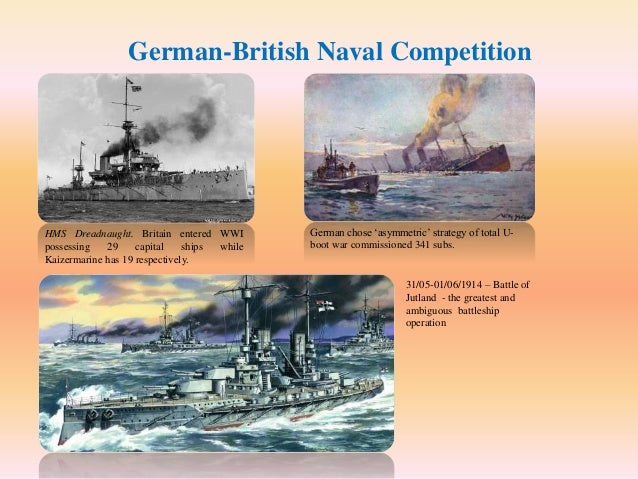 ww1 arms naval race The naval arms race was about power and dominance between 2 main countries, great britain and germany, this caused tension and a rivalry to form between the nations, and there is no way to better prove who has a better navy than by war.