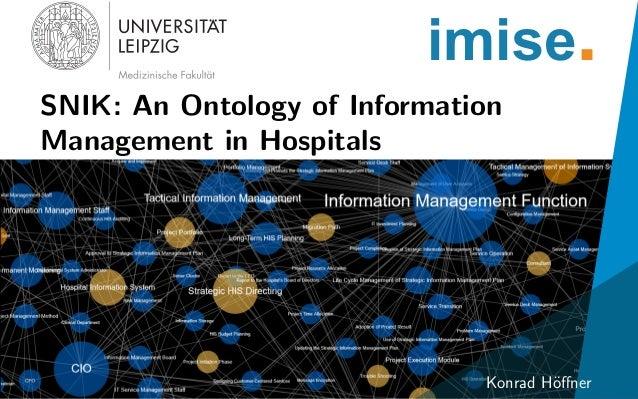 SNIK: An Ontology of Information Management in Hospitals imise. Konrad H¨offner