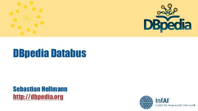 DBpedia Databus Sebastian Hellmann http://dbpedia.org 1