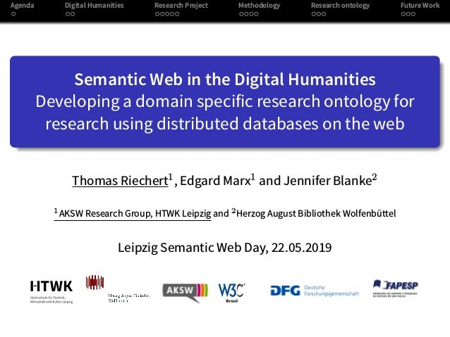 Agenda Digital Humanities Research Project Methodology Research ontology Future Work Semantic Web in the Digital Humanitie...