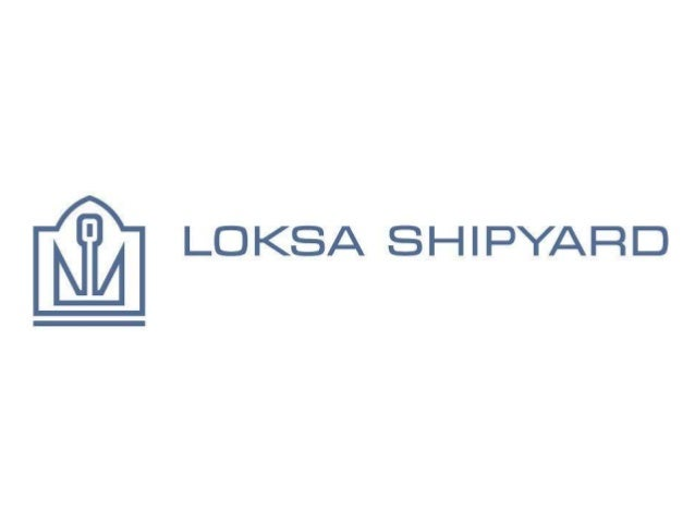 Company history Historical development of Loksa Shipyard 19601905 1970 1986 1991 1992 1994 2004 2008  Activities begin at...