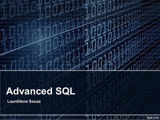 Advanced SQL Lourdilene Souza