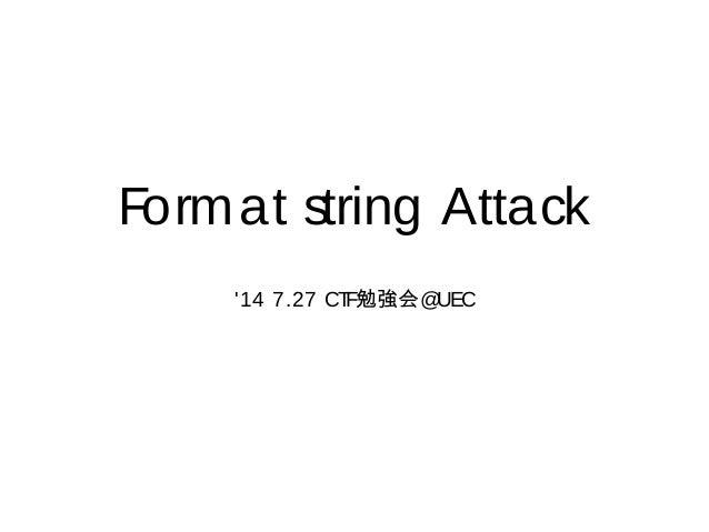 Format string Attack '14 7.27 CTF勉強会@UEC