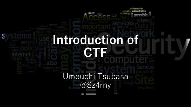 Introduction of CTF Umeuchi Tsubasa @Sz4rny