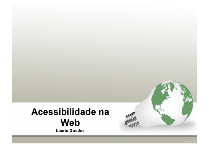 Acessibilidade na      Web     Laerte Guedes