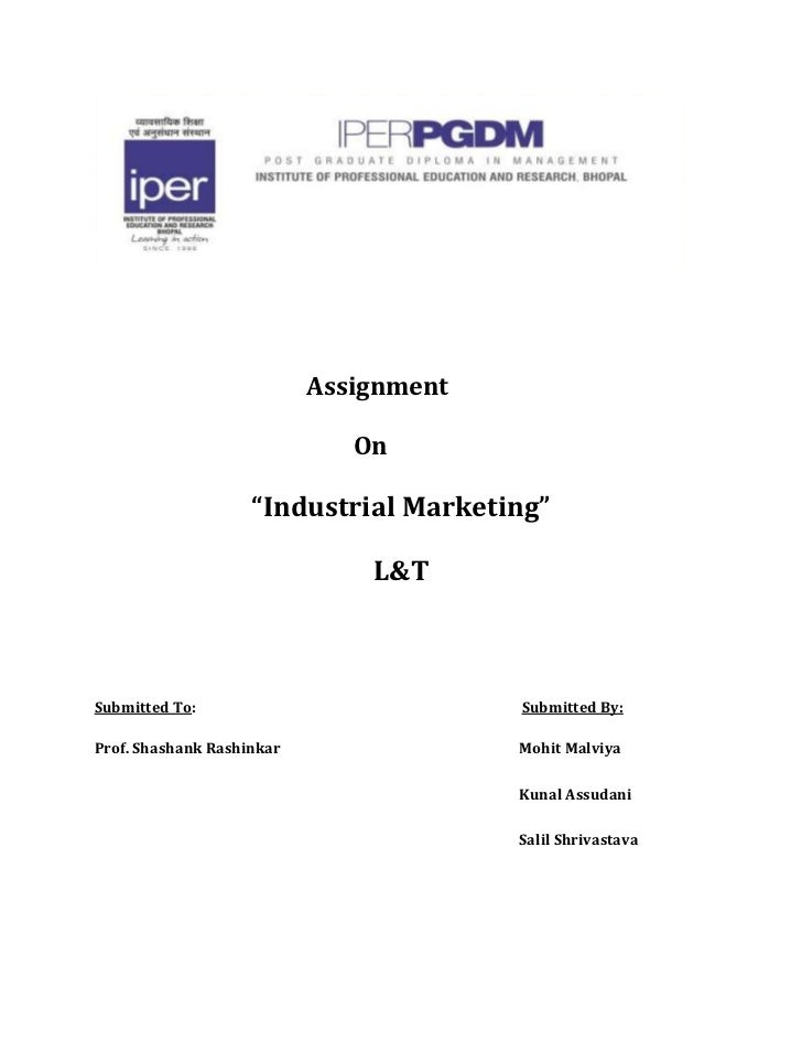 """Assignment  <br />    On<br />""""Industrial Marketing""""<br />L&T<br />Submitted To:                                       ..."""