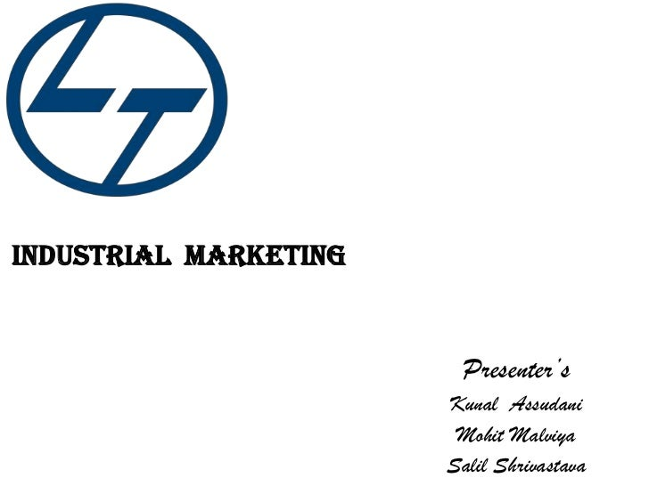 INDUSTRIAL  MARKETING<br />Presenter's<br />KunalAssudani<br />MohitMalviya<br />SalilShrivastava<br />