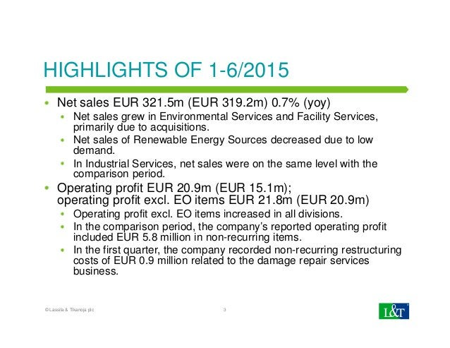 HIGHLIGHTS OF 1-6/2015 Net sales EUR 321.5m (EUR 319.2m) 0.7% (yoy) Net sales grew in Environmental Services and Facility ...