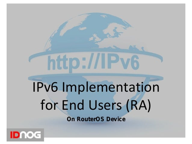 IPv6 Implementation for End Users (RA) On RouterOS Device