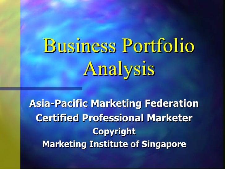 Business Portfolio Analysis Asia-Pacific Marketing Federation Certified Professional Marketer Copyright Marketing Institut...