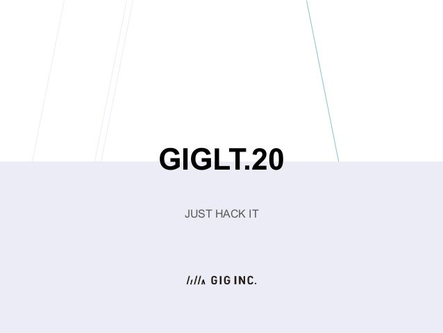 GIGLT.20 JUST HACK IT