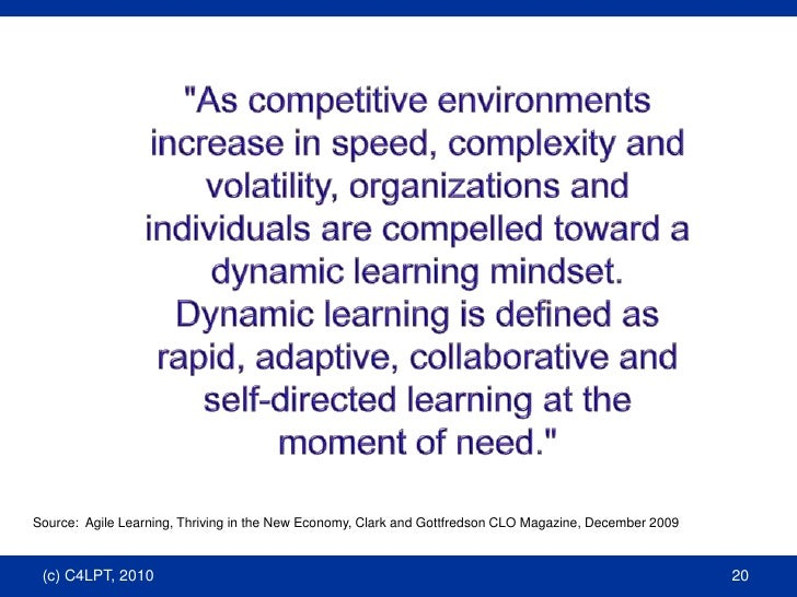 """""""As competitive environments increase in speed, complexity and volatility, organizations and individuals are compelle..."""