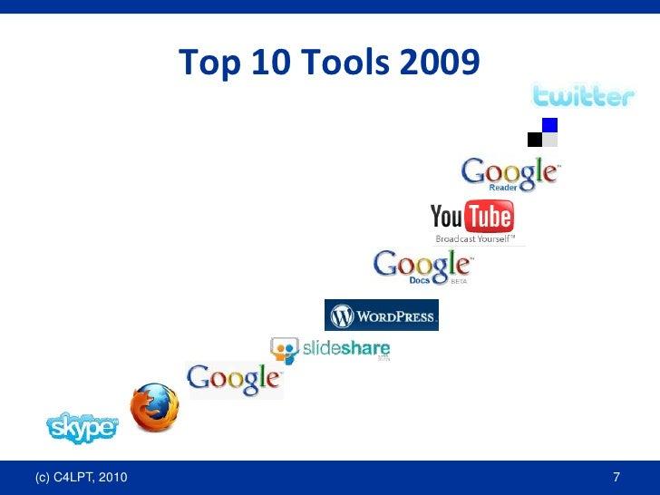 Top 10 Tools 2009<br />(c) C4LPT, 2010<br />7<br />