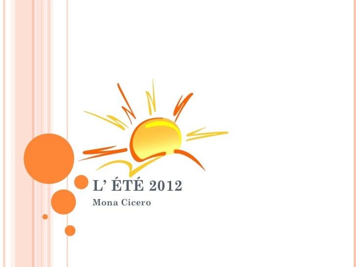 L' ÉTÉ 2012Mona Cicero