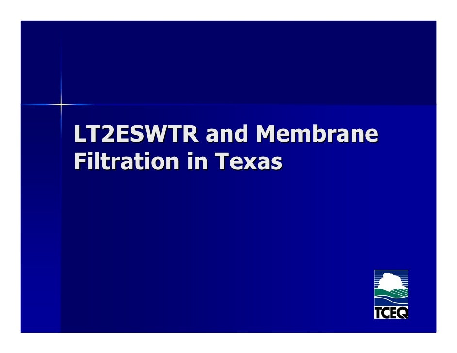 LT2ESWTR and Membrane Filtration in Texas