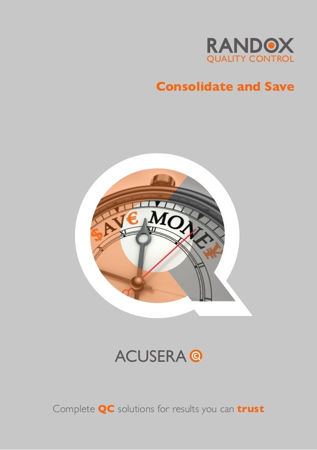 Consolidate and Save QUALITY CONTROL Complete QC solutions for results you can trust