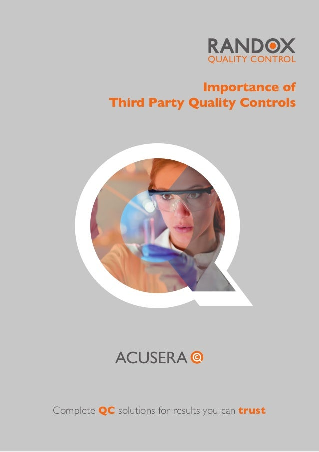 Importance of Third Party Quality Controls QUALITY CONTROL Complete QC solutions for results you can trust
