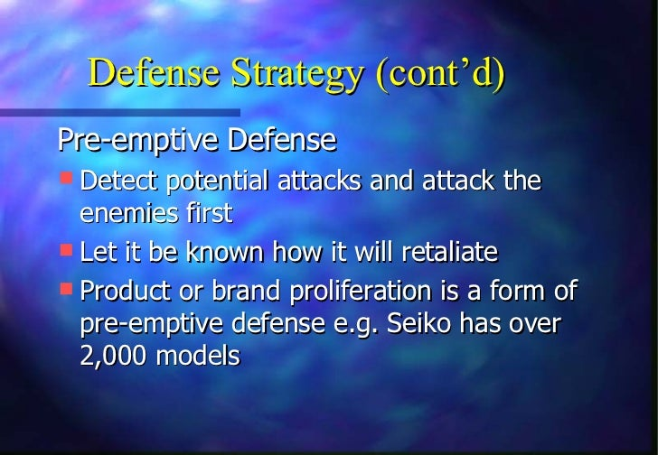 Defense Strategy (cont'd)Pre-emptive Defense Detect potential attacks and attack the  enemies first Let it be known how ...