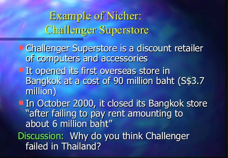 Example of Nicher:      Challenger Superstore Challenger Superstore is a discount retailer  of computers and accessories...