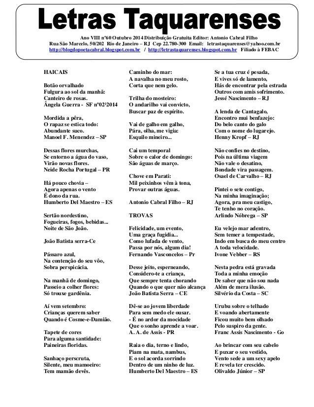 HAICAIS Botão orvalhado Fulgura ao sol da manhã: Canteiro de rosas. Ângela Guerra - SF nº02¹2014 Mordida a pêra, O rapaz s...