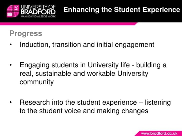 Enhancing the Student Experience   Progress •   Induction, transition and initial engagement  •   Engaging students in Uni...