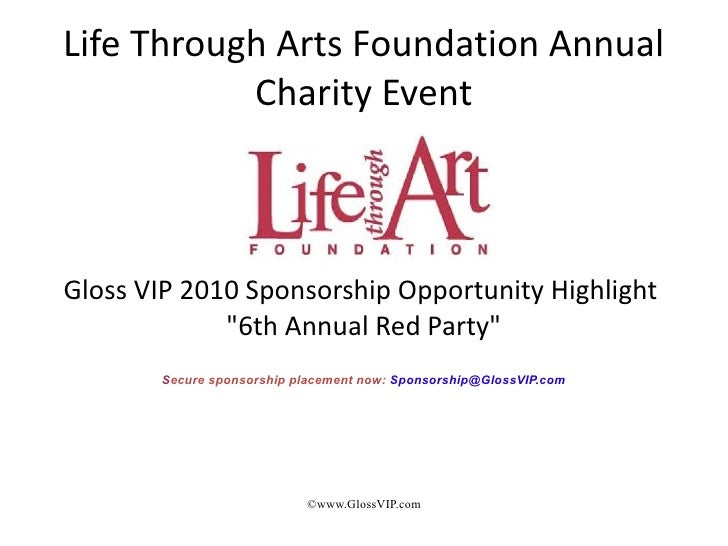 Life Through Arts Foundation Annual            Charity Event    Gloss VIP 2010 Sponsorship Opportunity Highlight          ...