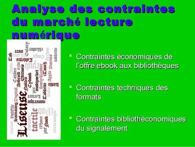 Analyse des contraintesAnalyse des contraintes du marchdu marchéé lecturelecture numnuméériquerique  Contraintes économiq...