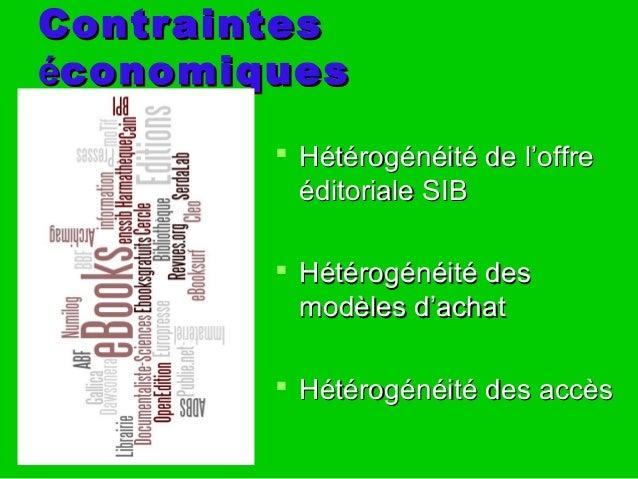 ContraintesContraintes ééconomiquesconomiques  Hétérogénéité de l'offreHétérogénéité de l'offre éditoriale SIBéditoriale ...