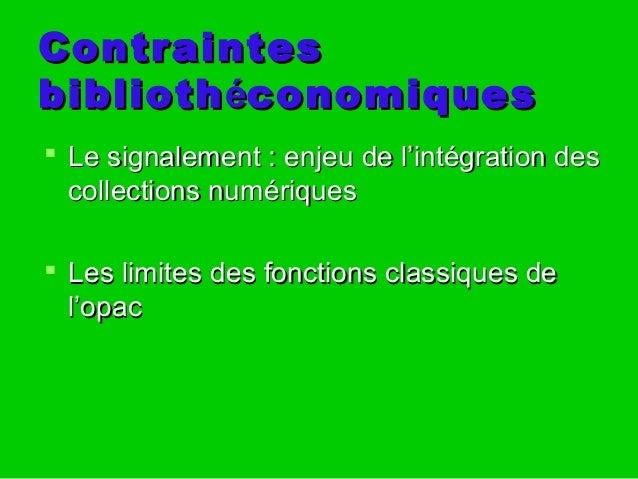 ContraintesContraintes bibliothbibliothééconomiquesconomiques  Le signalement : enjeu de l'intégration desLe signalement ...