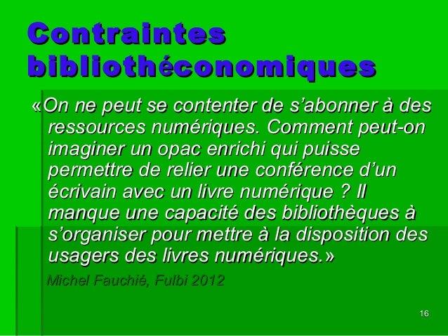 1616 ContraintesContraintes bibliothbibliothééconomiquesconomiques ««On ne peut se contenter de s'abonner à desOn ne peut ...