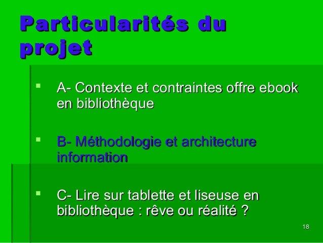 1818 Particularités duParticularités du projetprojet  A- Contexte et contraintes offre ebookA- Contexte et contraintes of...