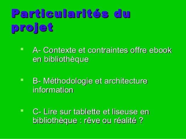Particularités duParticularités du projetprojet  A- Contexte et contraintes offre ebookA- Contexte et contraintes offre e...