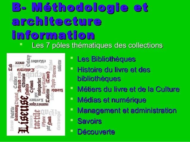B- Méthodologie etB- Méthodologie et architecturearchitecture informationinformation  Les 7 pôles thématiquesLes 7 pôles ...