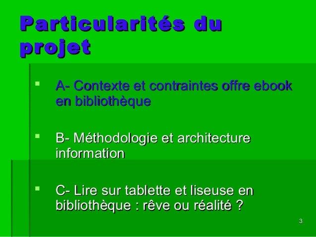33 Particularités duParticularités du projetprojet  A- Contexte et contraintes offre ebookA- Contexte et contraintes offr...