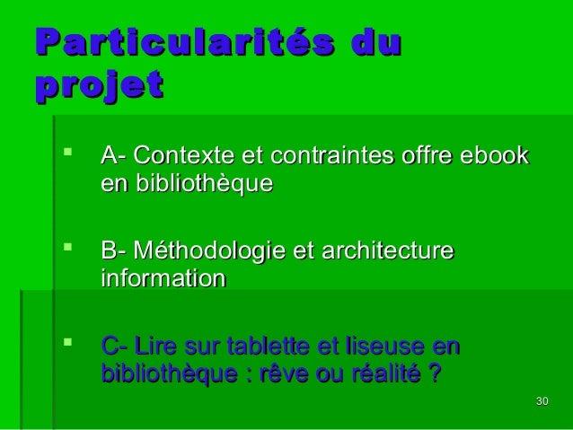 3030 Particularités duParticularités du projetprojet  A- Contexte et contraintes offre ebookA- Contexte et contraintes of...
