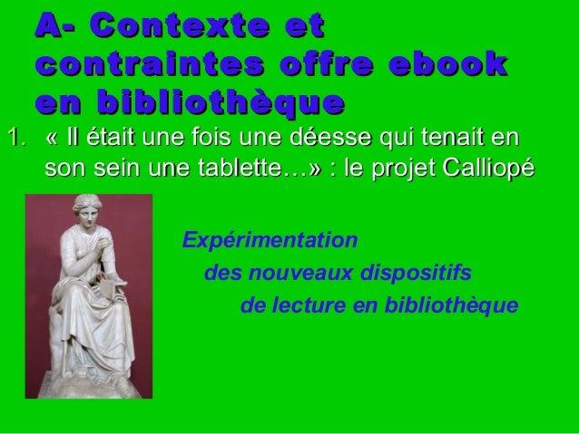 A- Contexte etA- Contexte et contraintes offre ebookcontraintes offre ebook en bibliothèqueen bibliothèque Expérimentation...