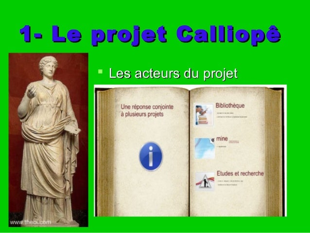 1- Le projet Calliopê1- Le projet Calliopê  Les acteurs du projetLes acteurs du projet