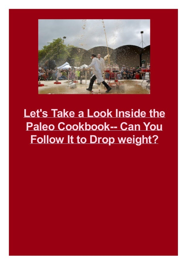 Let's Take a Look Inside the Paleo Cookbook-- Can You Follow It to Drop weight?