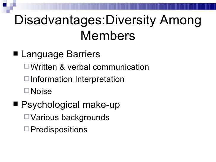 disadvantages of cultural diversity Cultural diversity is the quality of diverse or different cultures, as opposed to  monoculture, the global monoculture, or a homogenization of cultures, akin to.