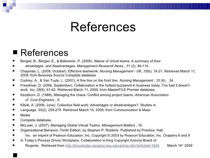 References  <ul><li>References </li></ul><ul><li>Bergiel, B., Bergiel, E., & Balsmeier, P. (2008). Nature of virtual teams...