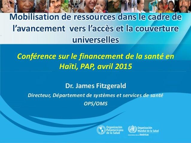 Mobilisation de ressources dans le cadre de l'avancement vers l'accès et la couverture universelles Conférence sur le fina...