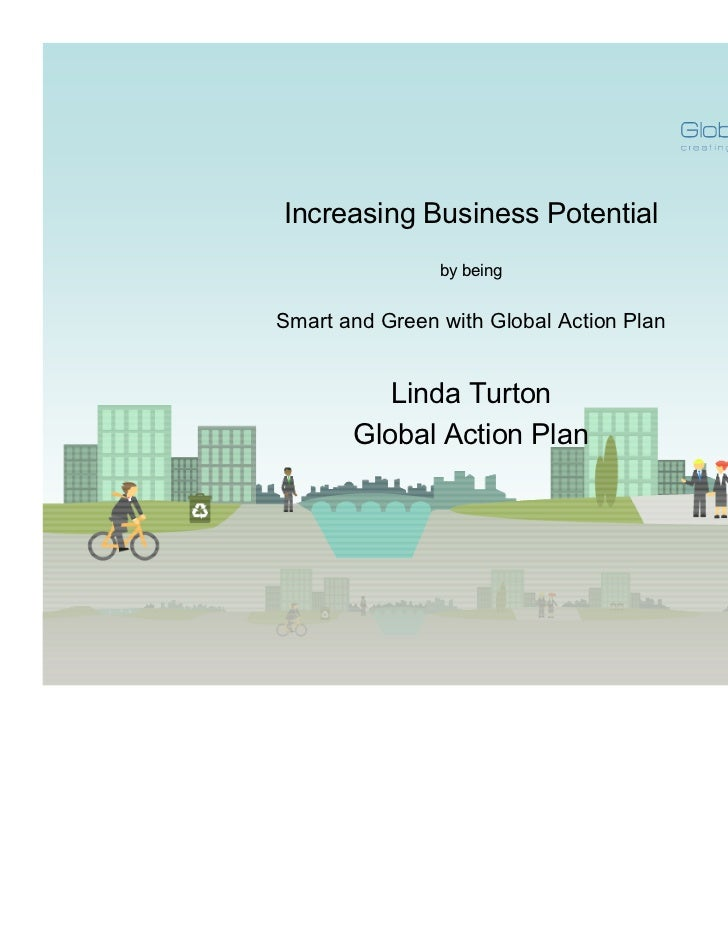 Increasing Business Potential                by beingSmart and Green with Global Action Plan          Linda Turton       G...