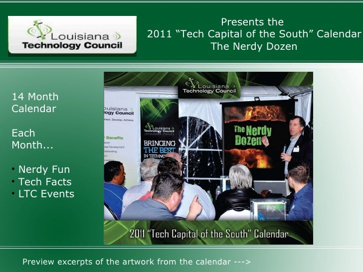 "Presents the  2011 ""Tech Capital of the South"" Calendar The Nerdy Dozen <ul><li>14 Month  Calendar </li></ul><ul><li>Each ..."