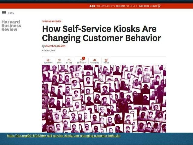 https://hbr.org/2015/03/how-self-service-kiosks-are-changing-customer-behavior