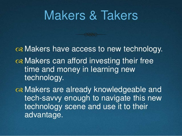 Idealization of the Maker Movement  Makers as the heroes of the ultimate freedom.  Makers make things with their own han...